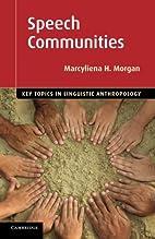 Speech Communities (Key Topics in Linguistic…
