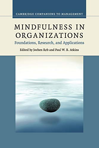 mindfulness-in-organizations-foundations-research-and-applications-cambridge-companions-to-management