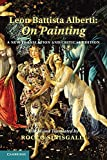 Alberti, Leon Battista: Leon Battista Alberti: On Painting: A New Translation and Critical Edition