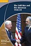 Stanley, John: History for the IB Diploma: The Cold War and the Americas 1945-1981
