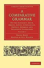 A comparative grammar of the Sanskrit, Zend,…