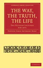 The Way, The Truth, The Life: The Hulsean…