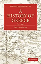 A History of Greece, Volume I by George…