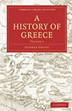 A History of Greece, Volume IX by George…