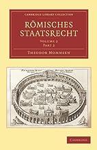 Römisches Staatsrecht by Theodor Mommsen