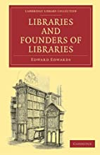Libraries and founders of libraries by…
