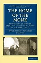 The home of the monk; an account of English…