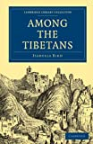 Bird, Isabella: Among the Tibetans (Cambridge Library Collection - Travel and Exploration in Asia)
