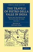 Travels of Pietro della Valle in India: From…