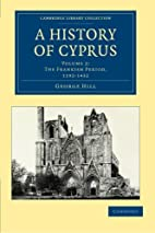 A History of Cyprus: Volume 2: The Frankish…