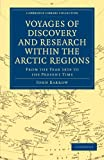 Barrow, John: Voyages of Discovery and Research within the Arctic Regions, from the Year 1818 to the Present Time (Cambridge Library Collection - Polar Exploration)