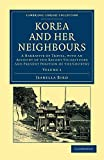 Bird, Isabella: Korea and her Neighbours: A Narrative of Travel, with an Account of the Recent Vicissitudes and Present Position of the Country (Cambridge Library ... - Travel and Exploration in Asia) (Volume 1)