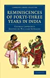 Lawrence, George: Reminiscences of Forty-Three Years in India: Including the Cabul Disasters, Captivities in Affghanistan and the Punjaub, and a Narrative of the ... Library Collection - South Asian History)
