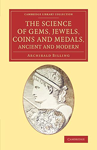 the-science-of-gems-jewels-coins-and-medals-ancient-and-modern-cambridge-library-collection-art-and-architecture
