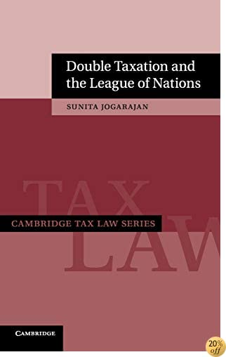 Double Taxation and the League of Nations (Cambridge Tax Law Series)