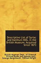 Descriptive List of Syriac and Karshuni MSS.…