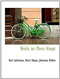 Lachmann, Karl: Briefe an Moriz Haupt