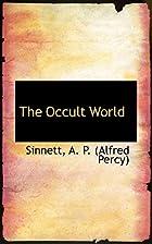 The Occult World by A. P. Sinnett