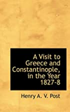 A visit to Greece and Constantinople, in the…