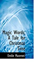 Magic Words: A Tale for Christmas Time by…