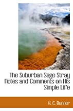 The Suburban Sage Stray Notes and Comments…