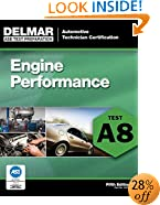 ASE Test Preparation - A8 Engine Performance (Delmar Learning's Ase Test Prep Series)