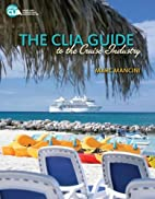 The CLIA Guide to the Cruise Industry by…