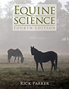 Equine Science, 4th Edition by Rick Parker