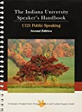 Jo Sprague: The Indiana University Speaker's Handbook (C 121 Public Speaking; Spring 2010 Edition) (C121, SP2010)