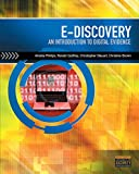 Phillips, Amelia: E-Discovery: An Introduction to Digital Evidence (with DVD)
