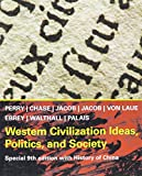 Perry, Marvin: Western Civilization Ideas, Politics and Society: With History of China