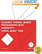 Clearly Visual Basic: Programming with Microsoft Visual Basic 2010 (SAM 2010 Compatible Products)