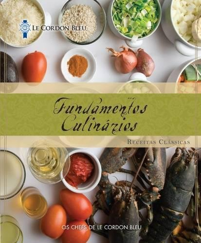 le-cordon-bleu-cuisine-foundation-classic-recipes-portugese