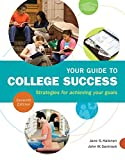 Halonen, Jane S.: Your Guide to College Success: Strategies for Achieving Your Goals