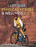 Lifetime Physical Fitness and Wellness: A…