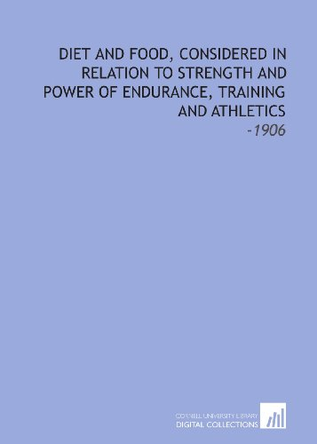 diet-and-food-considered-in-relation-to-strength-and-power-of-endurance-training-and-athletics-1906