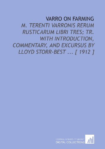 varro-on-farming-m-terenti-varronis-rerum-rusticarum-libri-tres-tr-with-introduction-commentary-and-excursus-by-lloyd-storr-best-1912