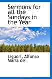 Alfonso Maria de', Liguori: Sermons for all the Sundays in the Year