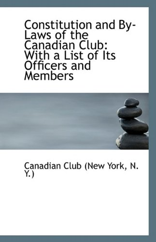 constitution-and-by-laws-of-the-canadian-club-with-a-list-of-its-officers-and-members
