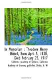Academy of Sciences, California: In Memoriam: Theodore Henry Hittell, Born April 5, 1830, Died February 23, 1917