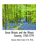 Carter, Clarence Edwin: Great Britain and the Illinois Country, 1763-1774