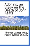 Wise, Thomas James: Adonais, an Elegy on the Death of John Keats