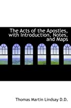 The Acts of the Apostles: With Notes, and…