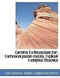 Lachmann, Karl: Carmina. Ex Recensione Car. Lachmanni passim mutata. Explicuit Ludolphus Dissenius