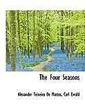 De Mattos, Alexander Teixeira: The Four Seasons