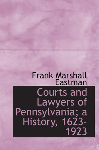 courts-and-lawyers-of-pennsylvania-a-history-1623-1923-volume-ii
