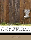 Harper, Andrew: The Honourable James Balfour, M.L.C.; a memoir