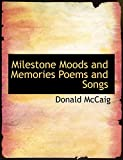 McCaig, Donald: Milestone Moods and Memories Poems and Songs
