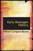 Early Okanogan History by William Compton…