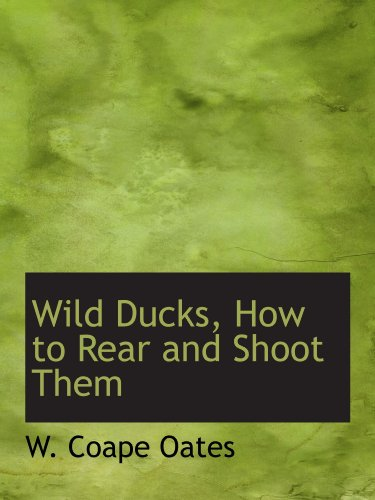 wild-ducks-how-to-rear-and-shoot-them